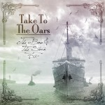 Take to the Oars- CD Review