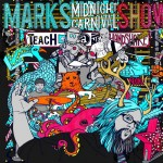 Mark's Midnight Carnival Show- Teach Me a New Handshake