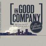 Megan Burtt- In Good Company