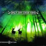Hydrogen Skyline- Only Shy Deer King