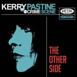 Kerry Pastine & The Crime Scene- The Other Side