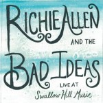 Richie Allen & The Bad Ideas- Live at Swallow Hill Music